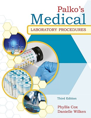 Palko's Medical Laboratory Procedures By Cox, Phyllis/ Wilken, Danielle