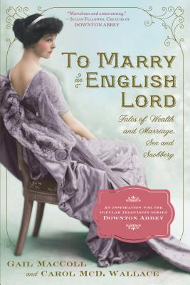 To Marry an English Lord By MacColl, Gail/ Wallace, Carol M.