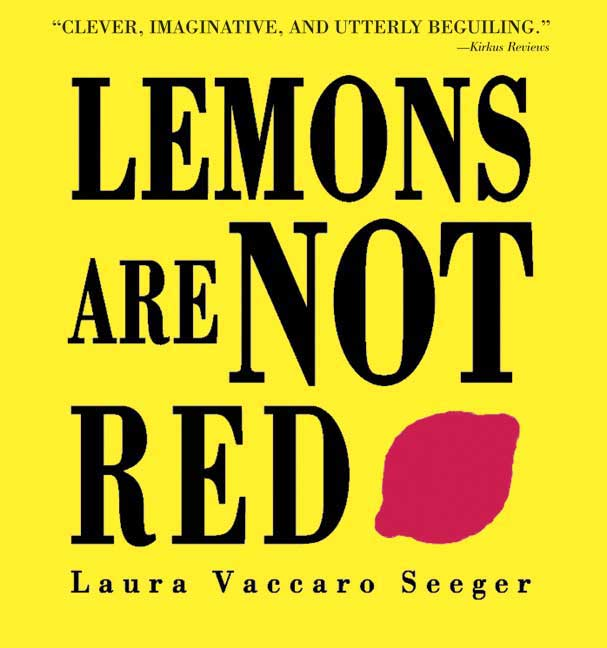Lemons Are Not Red By Seeger, Laura Vaccaro