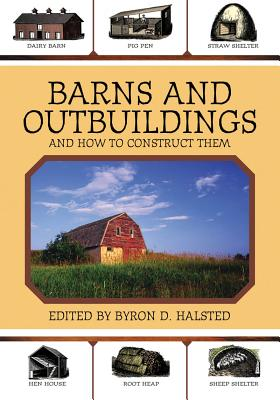 Barns and Outbuildings By Halsted, Byron D. (EDT)
