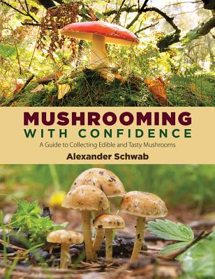 Mushrooming With Confidence By Schwab, Alexander
