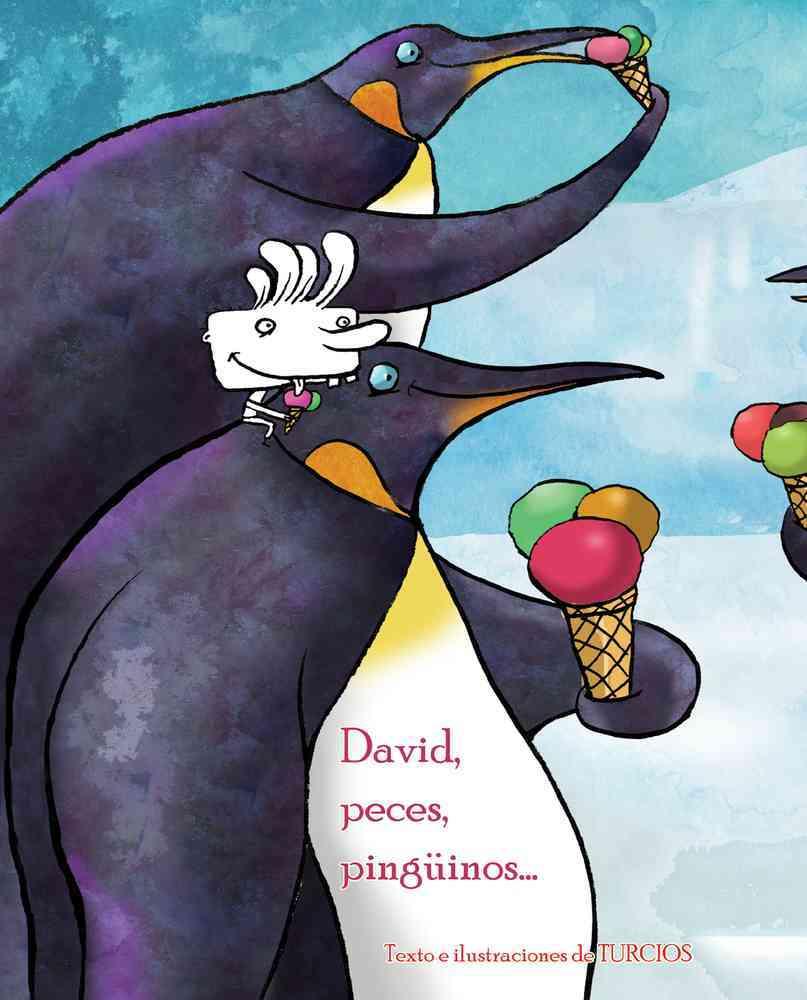 David, peces, pinguinos... / David, Fish & Penguins... By Turcios